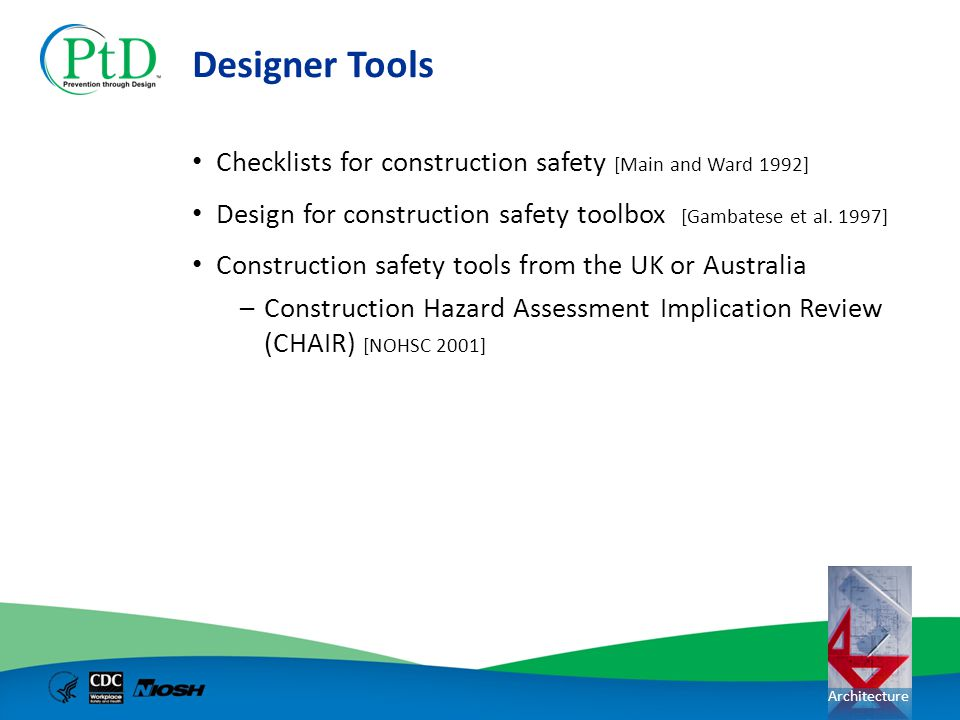 Designer Tools Checklists for construction safety [Main and Ward 1992]